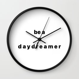 be a daydreamer Wall Clock