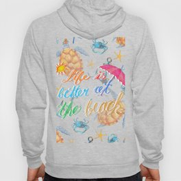 Life is Better at the Beach Hoody