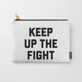 keep up the fight Carry-All Pouch