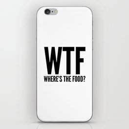 WTF Where's The Food iPhone Skin