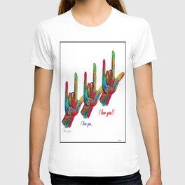 I love you I love you I LOVE YOU! T-shirt
