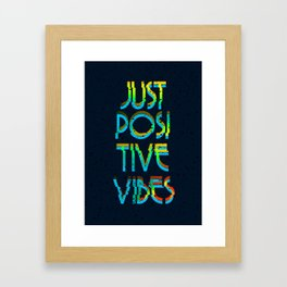 Just Positive Vibes Framed Art Print