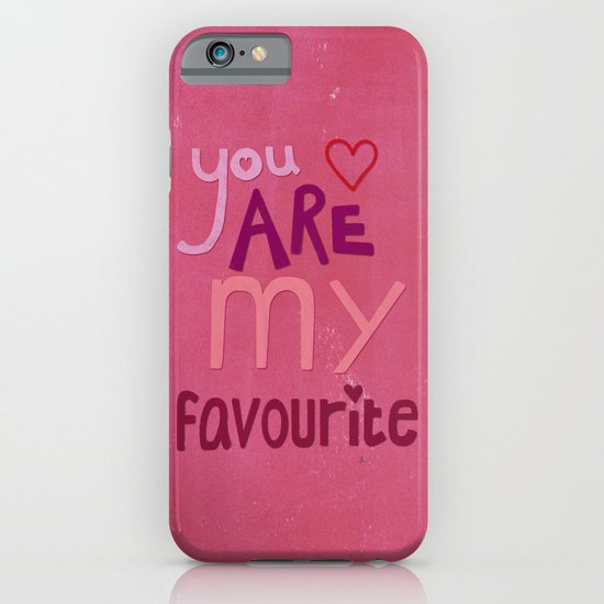 You are my favourite iPhone & iPod Case