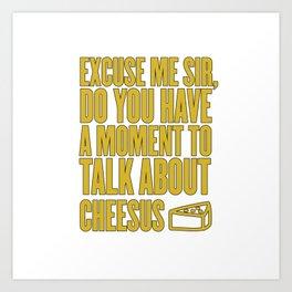 Funny Jesus Cheesus Sarcasm Sarcastic Cheese Lover Art Print