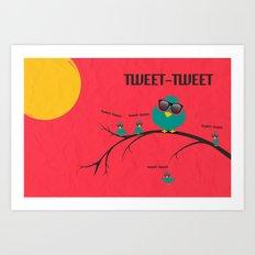 tweet-tweet, TWEET-TWEET Art Print