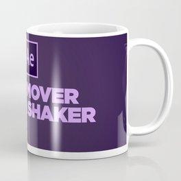 I'm a Mover and a Shaker Coffee Mug