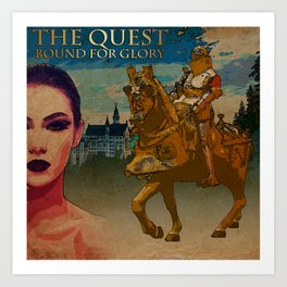 The Quest, Bound For Glory Art Print