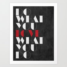 Do What You LOVE What You Do Art Print