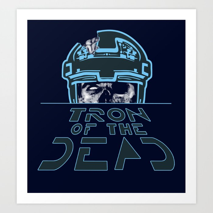 Tron Of The Dead Art Print