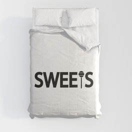 Sweets being sweet / One word creative typography design Comforters