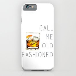 Call me old fashioned print iPhone Case