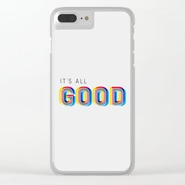 It's All Good Clear iPhone Case