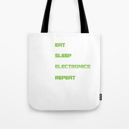 Eat Sleep Electronics Repeat Devices Transistor Digital Circuits Appliances Gift Tote Bag