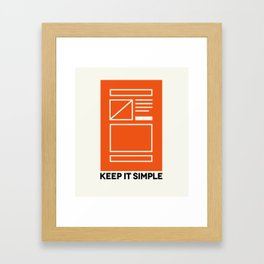 Keep It Simple Framed Art Print