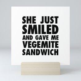 GAVE ME VEGEMITE SANDWICH FUNNY Mini Art Print