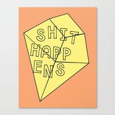 Shit Happens Canvas Print