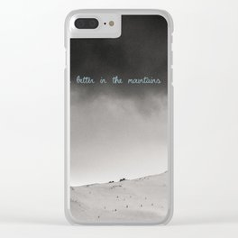 It's better in the mountains Clear iPhone Case