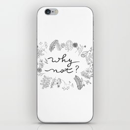 Why Not Handwriting Flower Plant Wreath iPhone Skin