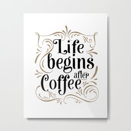 Life Begins After Coffee Sign | Thin Font | Farmhouse Style | Mother's Day Gift, Coffee Bar Sign | H Metal Print
