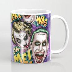 That The Joke Was On Me Mug