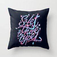 So, let there be type Throw Pillow