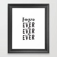Forever + Ever + Ever Framed Art Print