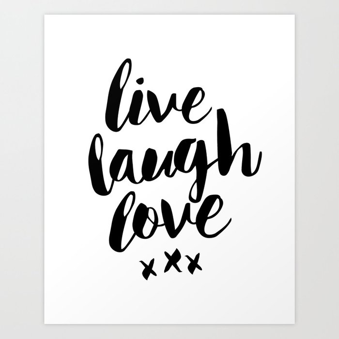 Live Laugh Love black and white wall hangings typography design home wall  decor bedroom Art Print by themotivatedtype