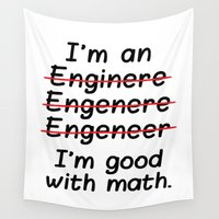 engineer Wall Tapestries featuring I'm an Engineer I'm Good at Math by CreativeAngel
