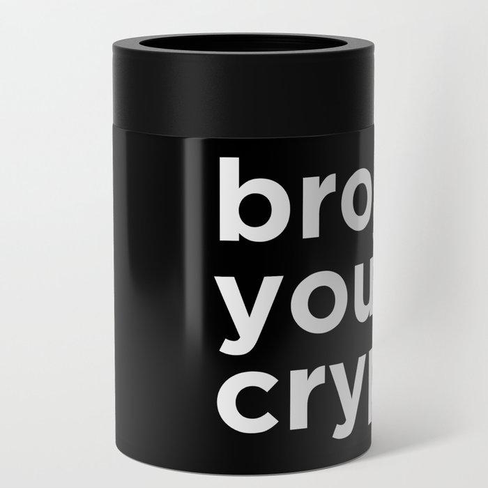 Bro, you crypto? Can Cooler