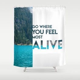Go Feel Alive Shower Curtain