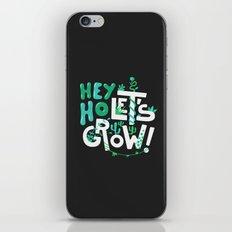 Hey ho ! Let's grow ! iPhone & iPod Skin