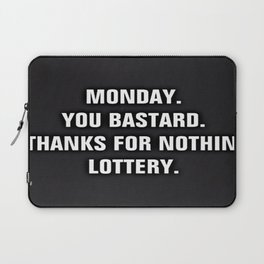 Monday You Bastard - Thanks For Nothin' Lottery Laptop Sleeve