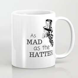 As Mad As The Hatter, Alice in Wonderland Coffee Mug