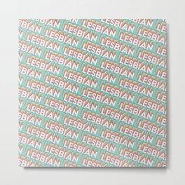 Lesbian Trendy Rainbow Text Pattern (Teal) Metal Print