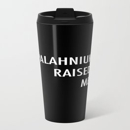 CHUCK PALAHNIUK RAISED ME Travel Mug