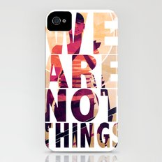 We Are Not Things iPhone (4, 4s) Slim Case