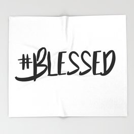 Hashtag blessed Throw Blanket