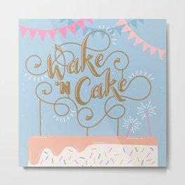 Wake 'n Cake Metal Print