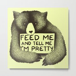 Feed Me And Tell Me I'm Pretty (Yellow) Metal Print