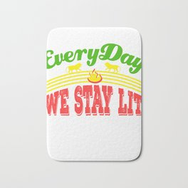 """Everyday We Stay Lit"" tee design. Makes an awesome gift to your friends and family! Grab yours too! Bath Mat"