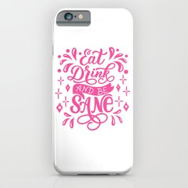 Eat Drink and be Sane - Funny hand drawn quotes illustration. Funny humor. Life sayings. Sarcastic funny quotes. iPhone Case