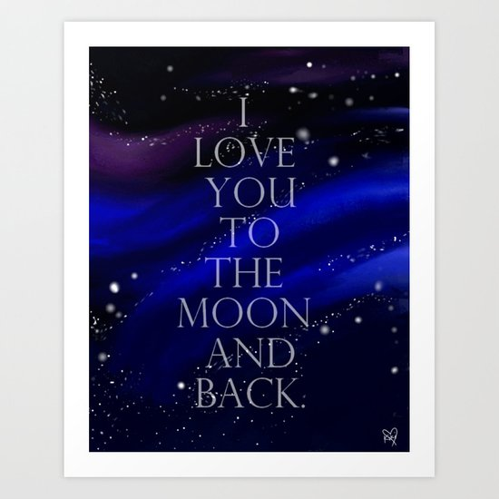 """I love you to the moon and back, my love."" Art Print"