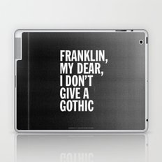 Franklin, my dear, I don't give a gothic Laptop & iPad Skin