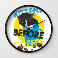 Kittens Before Coffee Wall Clock