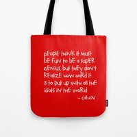 calvin and hobbes Tote Bags featuring Calvin and Hobbes quote by Dustin Hall