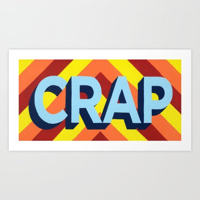 CRAP Art Print