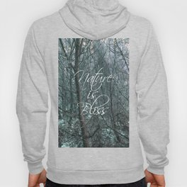 Nature is Bliss  Hoody