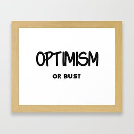Optimism or Bust Framed Art Print