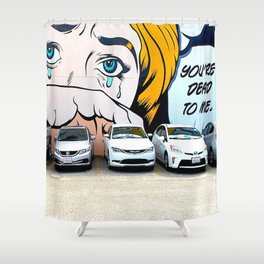 YOU'RE DEAD TO ME! Shower Curtain