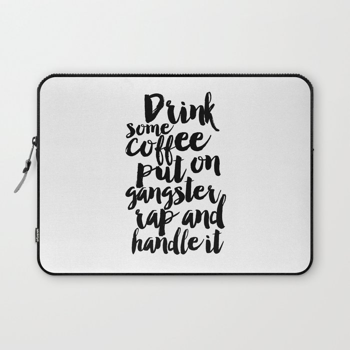 photo relating to Printable Inspirational Quotes named printable artwork,espresso signal,loosen up,early morning,inspirational estimate,motivational poster,estimate prints,rates Laptop or computer Sleeve through aleksmorin